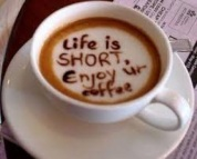 Enjoy coffee life is short